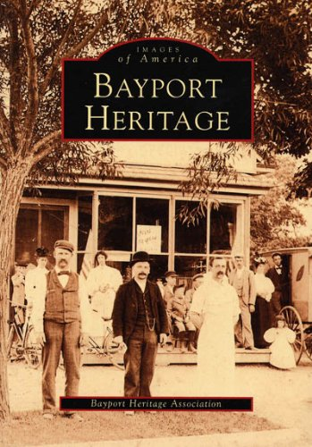 Bayport Heritage Images of America Series: Bayport Heritage Association