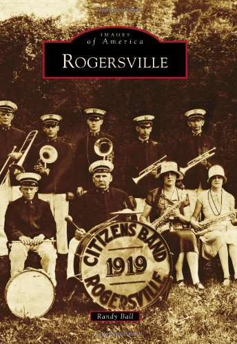 9780738587783: Rogersville (Images of America)