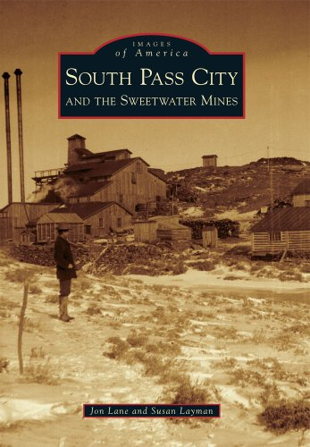South Pass City and the Sweetwater Mines: Lane, Jon; Layman,