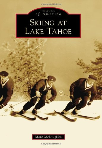 9780738589060: Skiing at Lake Tahoe (Images of America)