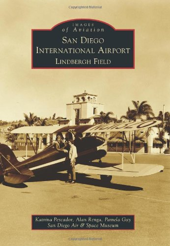 9780738589084: San Diego International Airport, Lindbergh Field (Images of Aviation)