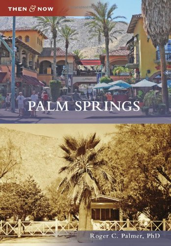 9780738589138: Palm Springs (Then and Now)