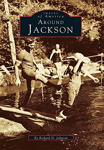 Around Jackson (Paperback): Richard N. Johnson