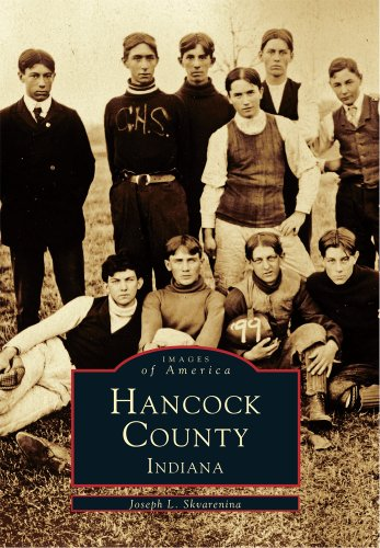 9780738590110: Hancock County, Indiana (Images of America)