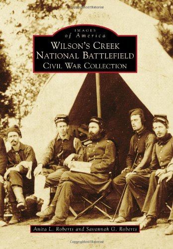 9780738591063: Wilson's Creek National Battlefield: Civil War Collection (Images of America)