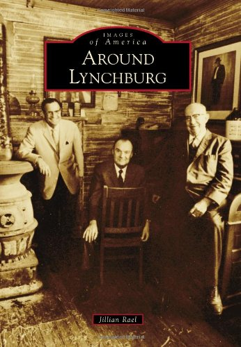 Around Lynchburg (Paperback): Jillian Rael