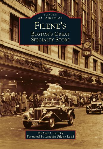 Filene's: Boston's Great Specialty Store (Images of: Lisicky, Michael J.