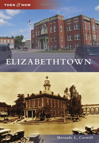 9780738591667: Elizabethtown (Then and Now)