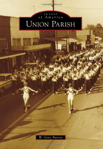 9780738591674: Union Parish (Images of America)