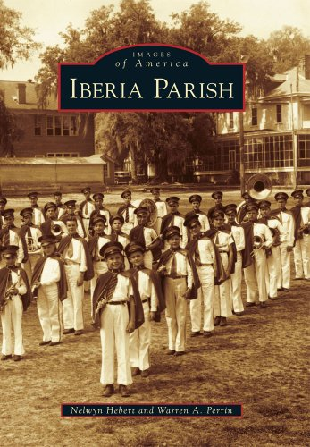 Iberia Parish (Images of America): Hebert, Nelwyn; Perrin, Warren A.