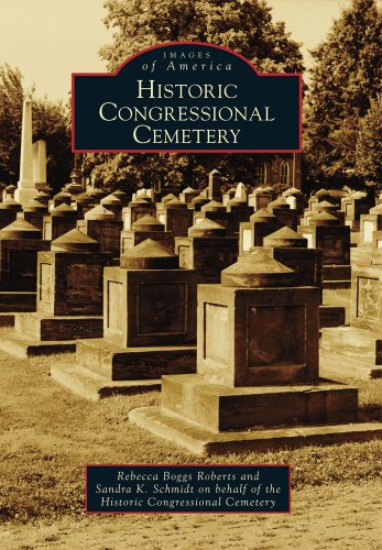 9780738592244: Historic Congressional Cemetery (Images of America)