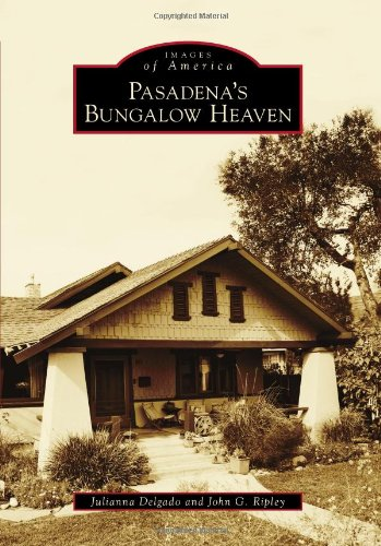 9780738593012: Pasadena's Bungalow Heaven (Images of America)