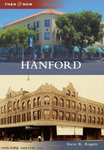 Hanford (Then & Now): Rogers, Steve R.