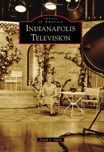9780738593555: Indianapolis Television (Images of America)