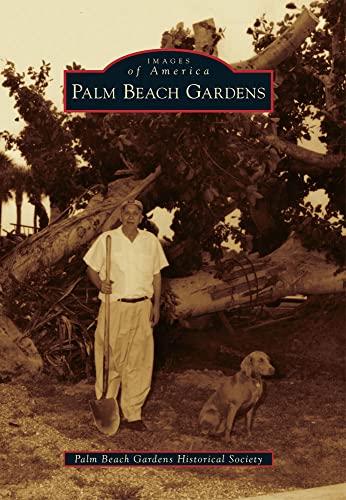 9780738593807: Palm Beach Gardens (Images of America)
