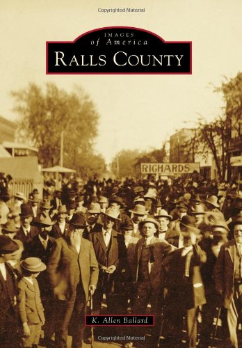 9780738594026: Ralls County (Images of America)