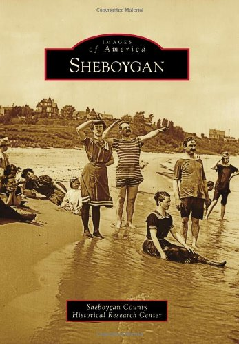 9780738594262: Sheboygan (Images of America)