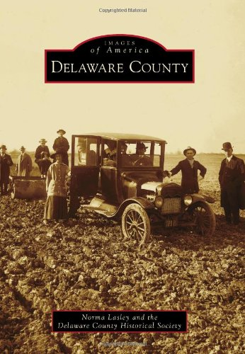 Delaware County (Paperback): Norma Lasley, The Delaware County Historical Society