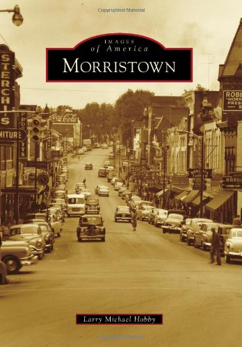 9780738594347: Morristown (Images of America)