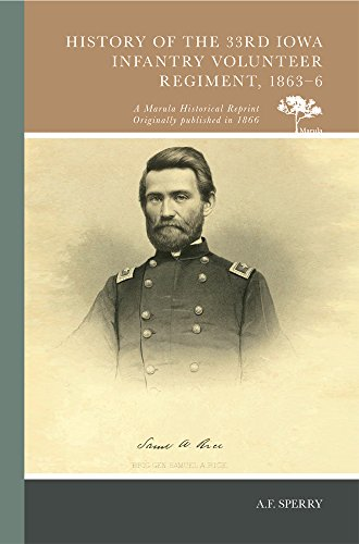 9780738594637: History of the 33rd Iowa Infantry Volunteer Regiment, 1863-6