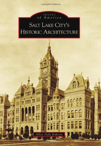 9780738595160: Salt Lake City's Historic Architecture (Images of America)