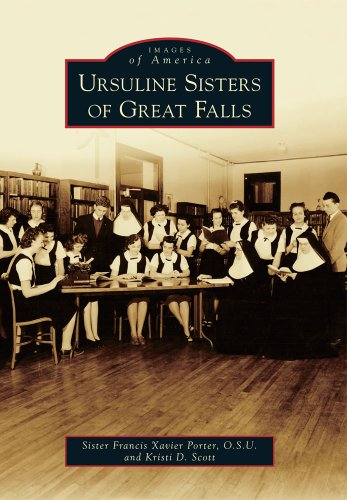 9780738595214: Ursuline Sisters of Great Falls (Images of America)