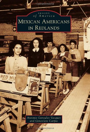 9780738595221: Mexican Americans in Redlands (Images of America)
