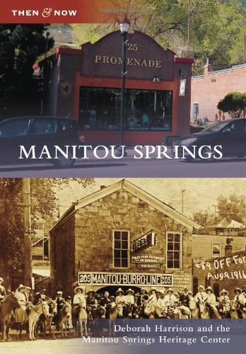 9780738595962: Manitou Springs (Then and Now)