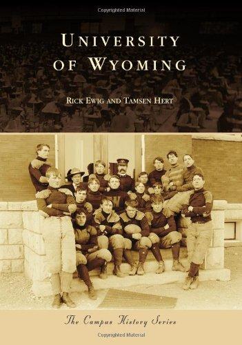 University of Wyoming (The Campus History): Ewig, Rick; Hert, Tamsen