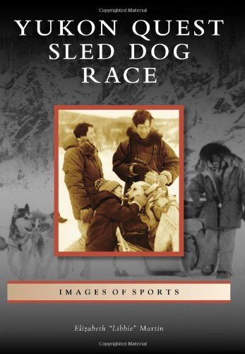 9780738596273: Yukon Quest Sled Dog Race (Images of Sports)