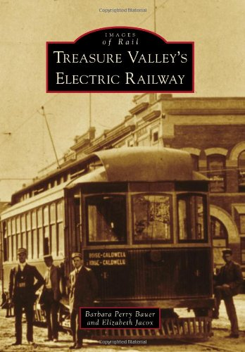 9780738596334: Treasure Valley's Electric Railway (Images of Rail)