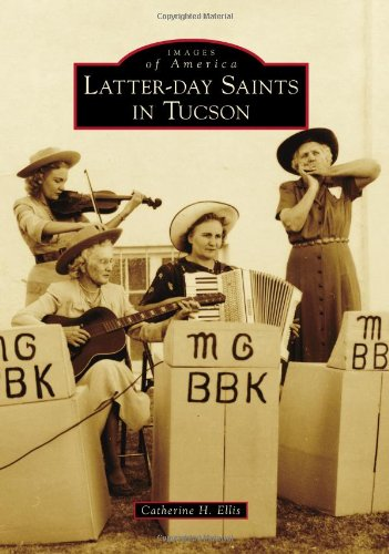 9780738596372: Latter-Day Saints in Tucson (Images of America)