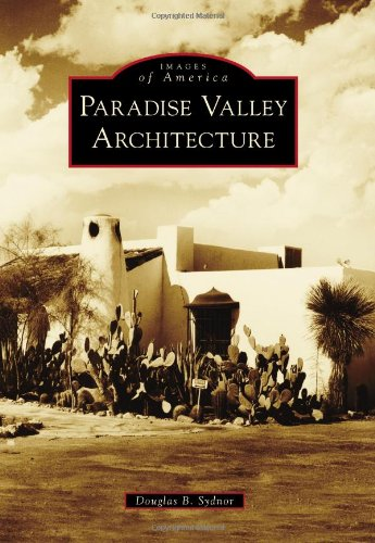 9780738596594: Paradise Valley Architecture (Images of America)