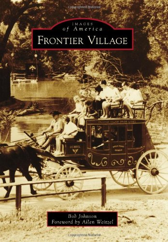 Frontier Village (Images of America) (9780738596655) by Bob Johnson; Allen Weitzel