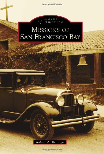 9780738596846: Missions of San Francisco Bay (Images of America)