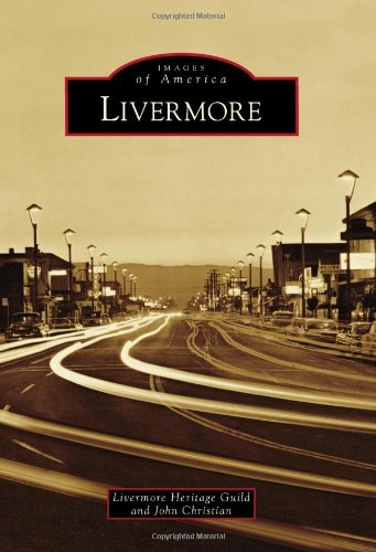 Livermore (Images of America) (0738596973) by Livermore Heritage Guild; John Christian