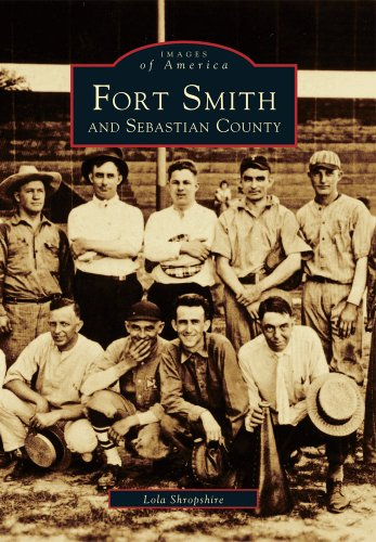 Fort Smith and Sebastian County (Paperback or: Shropshire, Lola