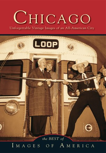 9780738597119: Chicago: Unforgettable Vintage Images of an All-America City (Images of America)
