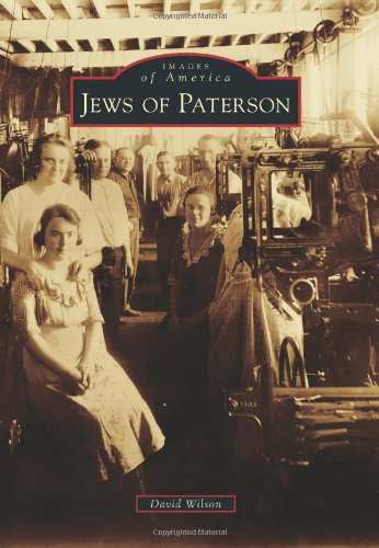 Jews of Paterson (Images of America): David Wilson