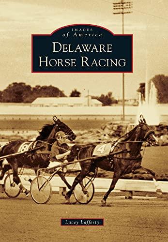 9780738597638: Delaware Horse Racing (Images of America)