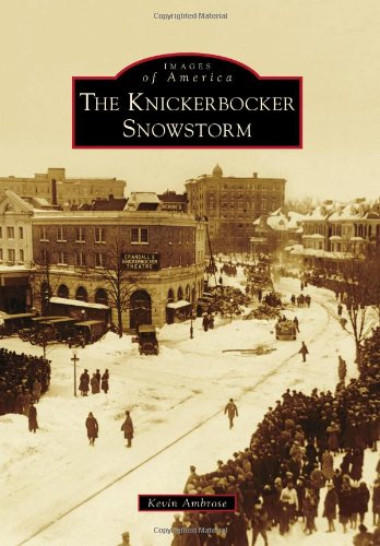 9780738597904: The Knickerbocker Snowstorm (Images of America)