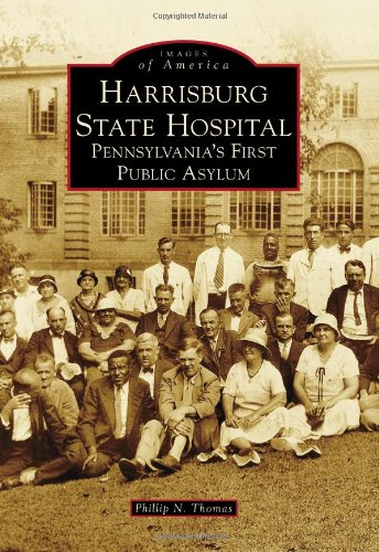 9780738598277: Harrisburg State Hospital: Pennsylvania's First Public Asylum (Images of America)