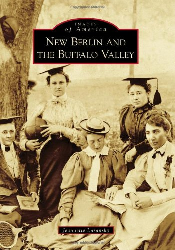 9780738598383: New Berlin and the Buffalo Valley (Images of America)