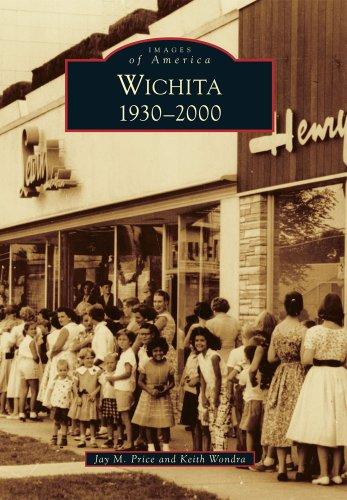 Wichita: 1930-2000 (Images of America): Jay M. Price
