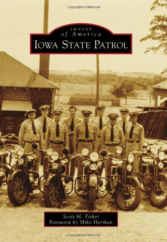 9780738598659: Iowa State Patrol (Images of America)