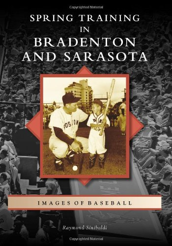 9780738598680: Spring Training in Bradenton and Sarasota (Images of Baseball)