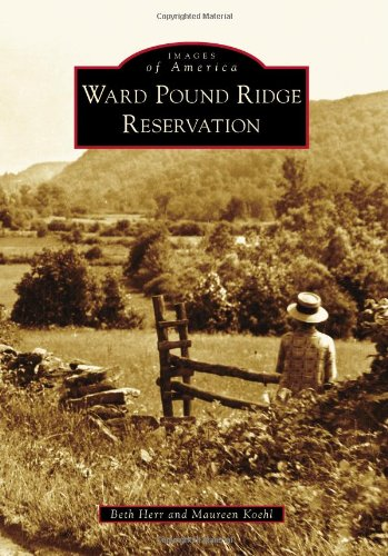 9780738599052: Ward Pound Ridge Reservation (Images of America)