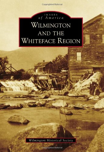 9780738599243: Wilmington and the Whiteface Region (Images of America)