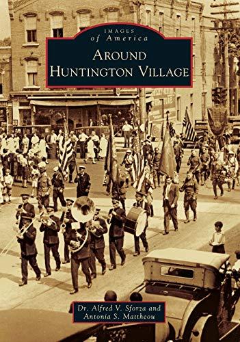 9780738599328: Around Huntington Village (Images of America)