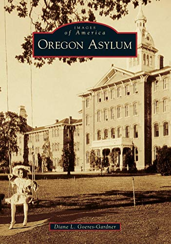 9780738599885: Oregon Asylum (Images of America)